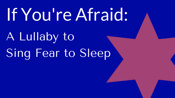 A Post-Election Lullaby to Sing Your Fear to Sleep