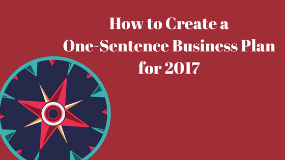 Your One Sentence Business Plan for 2017
