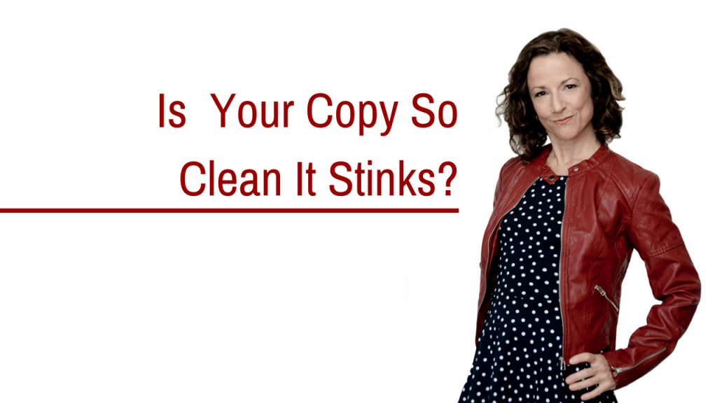 Is Your Copy So Clean It Stinks? Quick Copywriting Tip