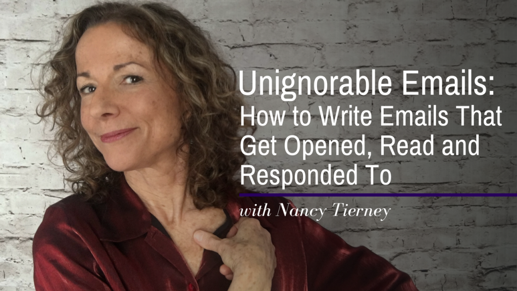 Unignorable Emails: How to Write Emails That Get Opened, Read, and Responded To