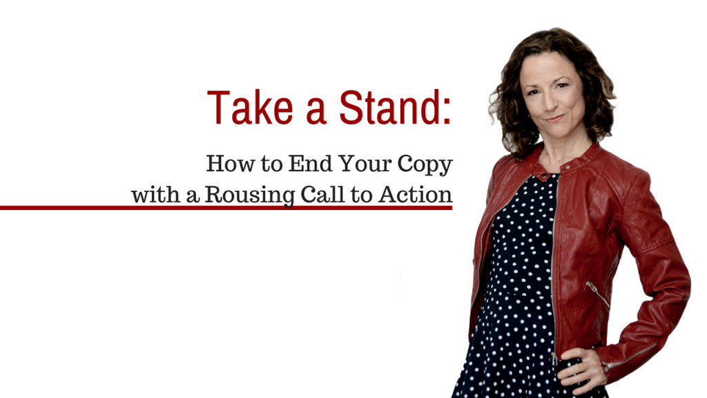 Take a Stand: How to End of Your Copy with a Rousing Call to Action