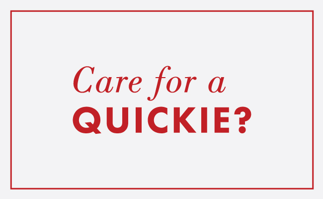 care-for-a-quickie