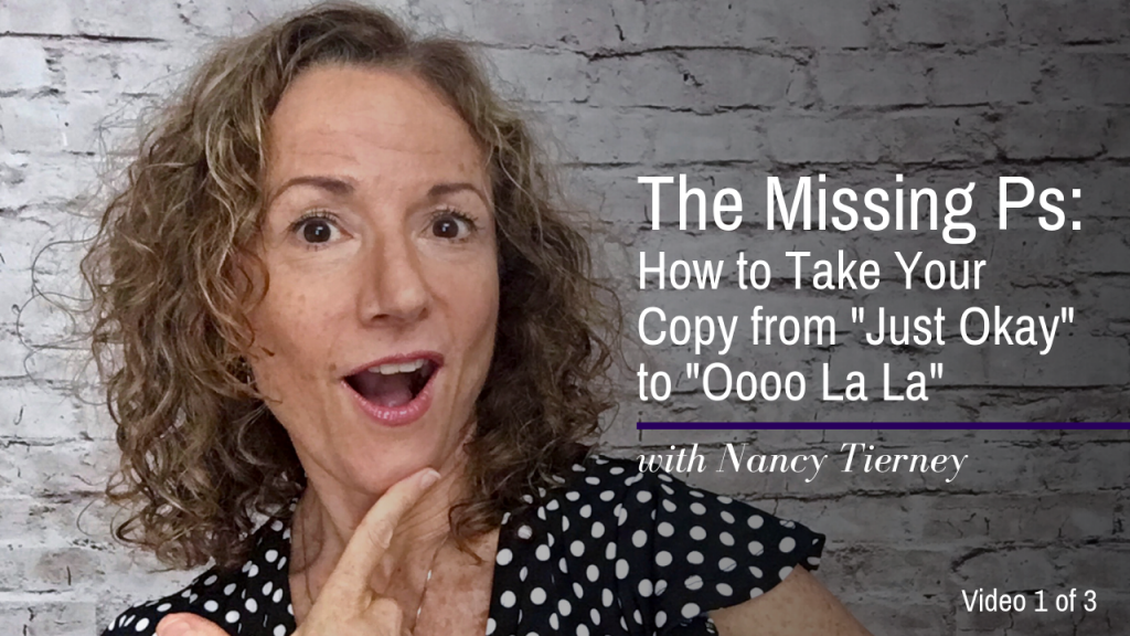 "The Missing Ps: How to Take Your Copy from ""Just Okay"" to ""Oooo La La!"" Video #1 of 3"